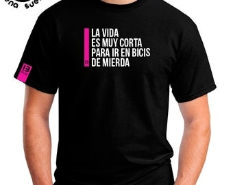 T-shirt MBS the life is very short...