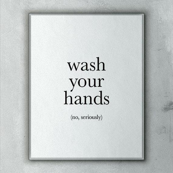 Funny Bathroom Art, Wash Your Hands, No Seriously, Printable Bathroom  Decor, Wall Art, Washroom Art, Bathroom Printable, Printable Art