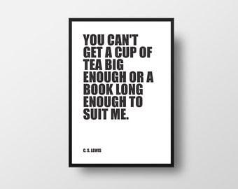 Book Quote, Tea Quote, Universe, C S Lewis, Books and Tea, Motivational Print, Typographic Print, Inspirational Poster, Literary Poster