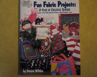 Fun Fabric Projects A Year of Creative Sewing, projects for holidays,quilting,dolls
