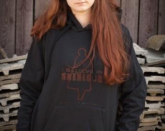 I believe in SHERLOCK hoodie / Sherlock Holmes