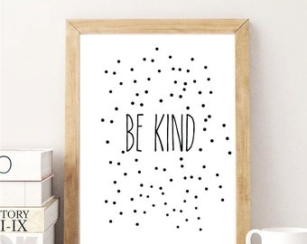 Be Kind, Instant Download Printable Art, Wall Quote Poster Print Download, Art Decor Inspirational Quote, Typographic Print Art