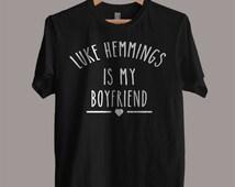 Luke Hemmings is My Boyfriend shirt 5 Seconds Of Summer Shirt