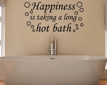 happiness is taking a long hot bath with bubbles bathroom wall art sticker picture decal