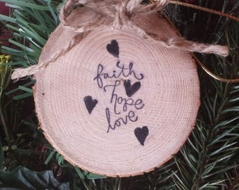 Faith Hope Love Wood Slice Ornament