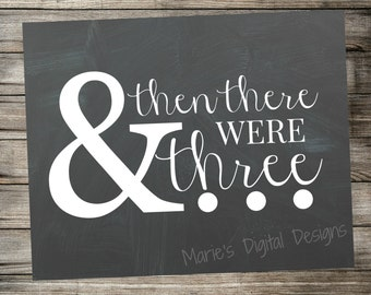 INSTANT DOWNLOAD Printable Pregnancy Announcement - Chalkboard Photo Prop / And then there were three...