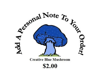 Add A Personal Note To Your Order!