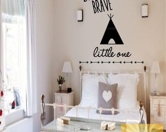 Be Brave Little One Vinyl Wall Art Decal