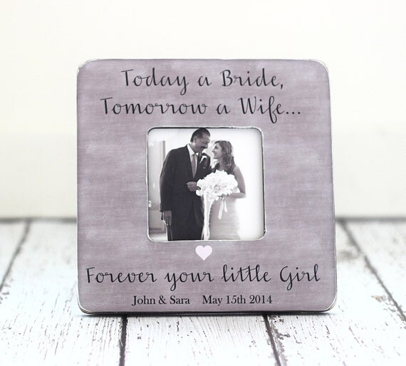 Wedding Gift For Dad And New Wife : Dad Wedding Thank You Gift Picture Frame Today a Bride Tomorrow a Wife ...