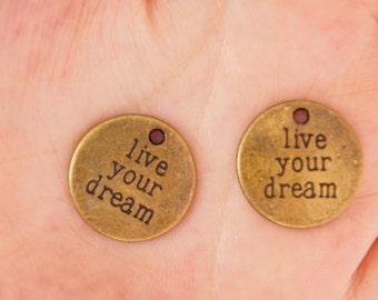 10pcs 20mm Antique Bronze live your dream,disc pendant