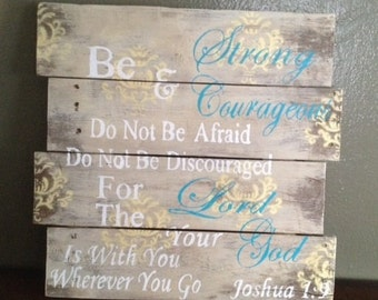 Hand painted pallet wood art Joshua 1:9, bible verse sign, distressed wood, pallet wood