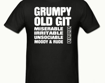 Grumpy old git t shirt,mens t shirt sizes small- 2xl,fathers day gift,dad gift