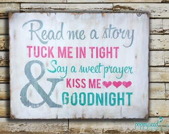 """Read Me a Story, Tuck Me in Tight... Distressed Wooden sign for  Kids Bedroom  27"""" x 22"""" or 18"""" x 22"""""""