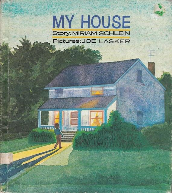 My House - Miriam Schlein - Joe Lasker - 1971 - Vintage Kids Book