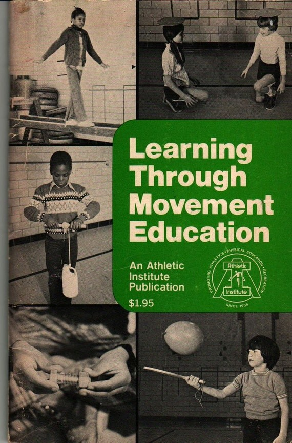 Learning Through Movement Education An Athletic Institute Publication - Neal Noble - 1975 - Vintage Book