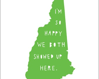 NEW HAMPSHIRE | I'm So Happy | state print | state art | valentine's gift for him | anniversary gift for men | anniversary gift for women