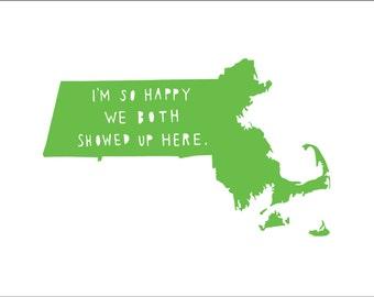 MASSACHUSETTS | I'm So Happy | state print  | state love | anniversary gift for men | anniversary gift for women, graduation gift idea, map