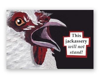 Jackassery Magnet - Bird - Chicken - Rooster - Animal - Nature - Humor - Gift - Stocking Stuffer