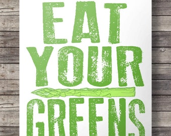 Eat your greens - Printable wall art  - 16x20 8x10 Instant download digital print
