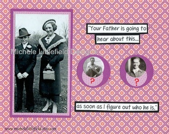 Who Is Your Daddy Funny Greeting Card