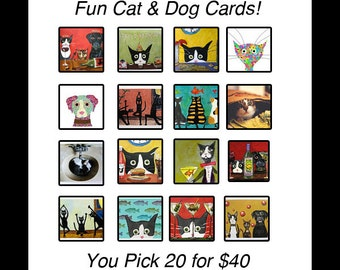 Funny Cat and Dog Cards  - PICK 20 for 40 - Blank Note Cards