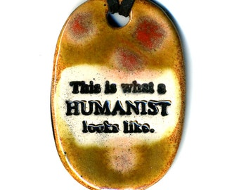 This is What a Humanist Looks Like Ceramic Necklace in Earth Tones