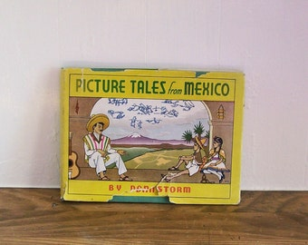 "Illustrated Story Book ""Picture Tales From Mexico"" Dan Storm 1941 Native Folklore"
