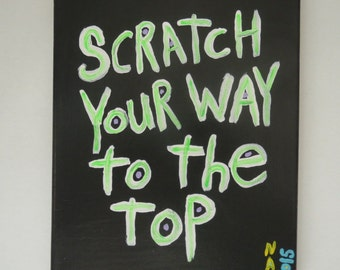 Scratch You Way To The Top -  Original Motivational Word Art Success Quote Painting - Nayarts