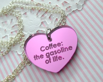 COFFEE The GASOLINE Of LIFE -Pink- Laser Cut Acrylic Charm- Engraved Necklace