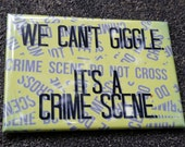 """Sherlock quote """"We Can't Giggle It's a Crime Scene"""" refrigerator magnet"""