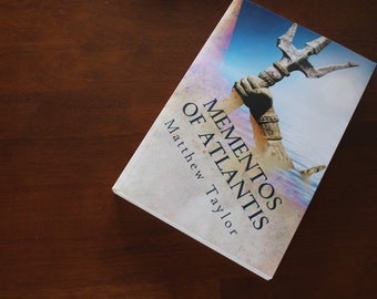 Mementos of Atlantis - A novel by Matthew Taylor