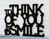 To Think of You is to Smile sign (valentine)