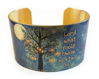 "William SHAKESPEARE cuff bracelet ""Lord, what fools these mortals be"" brass or aluminum A Midsummer Night's Dream Gifts for her"