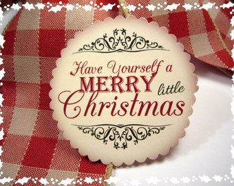 PDF Christmas Tags - Have Yourself a MERRY little Christmas