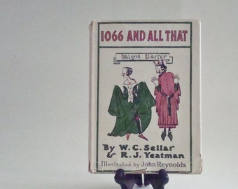 1066 And All That by W.C.Sellar and R.J. Yeatman