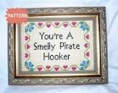 PDF/JPEG You're A Smelly Pirate Hooker (Pattern)