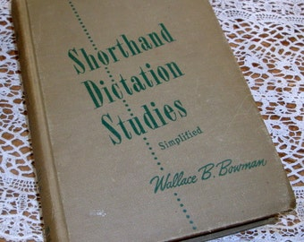 Shorthand Dictation Studies, Simplified, 1950's Vintage School Book,  Wallace B. Bowman (891-14)