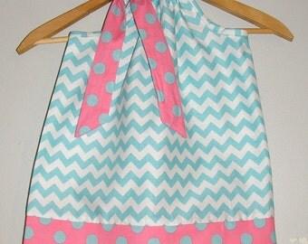 illowcase dress  aqua chevron pink dots dress  3,6,9 12,18 months ,2t,3t,4t,5t,6,7,8,10,12