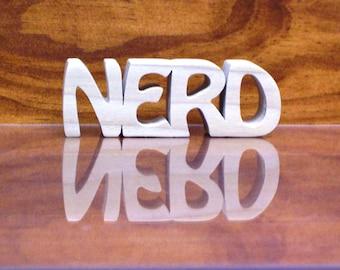 Nerd Wood Sign ,Wood Nerd Sign, Nerd Shelf Sitter, Unfinished