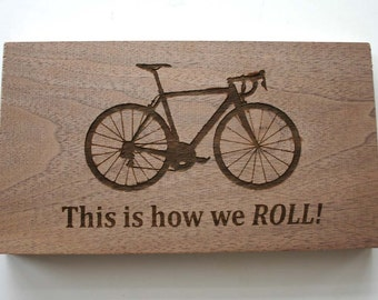 This is how we ROLL Sign Laser Engraved Walnut Wood Bicycle Sign