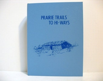 Burleigh County ND Book Prairie Trails To Hi-Ways, Numbered Ltd. Edition, North Dakota