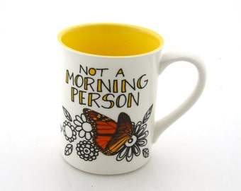 Large mug, Not a Morning Person, monarch butterfly, coffee addict, spring gift, 16 oz mug