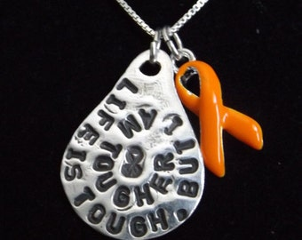 Life is Tough Orange ribbon necklace, Multiple Sclerosis Jewelry, MS Awareness Necklace, Leukemia Awareness necklace, Kidney cancer jewelry