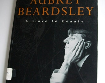Aubrey Beardsley Art Book A Slave To Beauty Biography with Illustrations