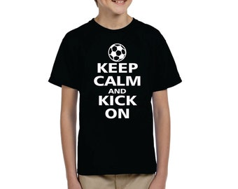 youth Soccer keep calm and kick on soccer shirt -great team shirt