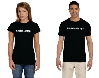 Hashtag I Hate Hashtags #ihatehashtags Adult Shirt