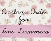 Custom Order for Ina Lammers