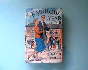 The Fabulous Year Hardcover DJ First Edition 1958 by Elisabeth Ogilvie 1958