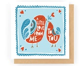 A Little Love From Me To You - Greeting Card (1-23C)