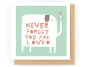 Never Forget You Are Loved - Greeting Card (1-67C)